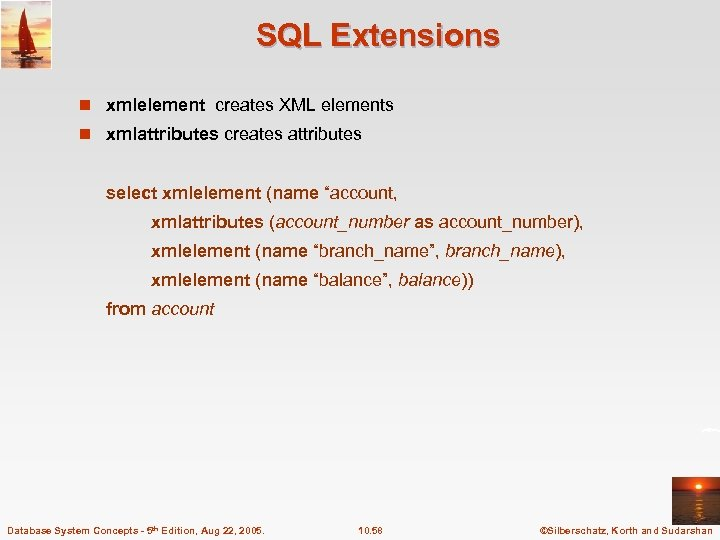SQL Extensions n xmlelement creates XML elements n xmlattributes creates attributes select xmlelement (name