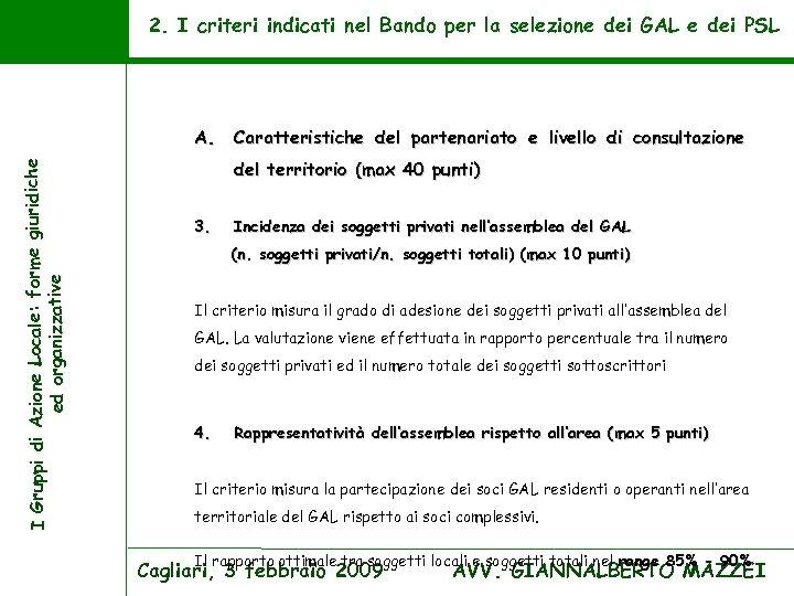 2. I criteri indicati nel Bando per la selezione dei GAL e dei PSL
