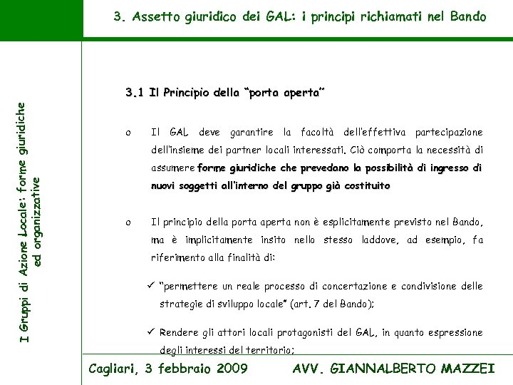 3. Assetto giuridico dei GAL: i principi richiamati nel Bando I Gruppi di Azione