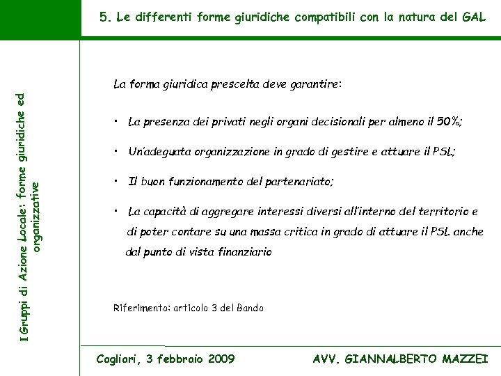 5. Le differenti forme giuridiche compatibili con la natura del GAL I Gruppi di