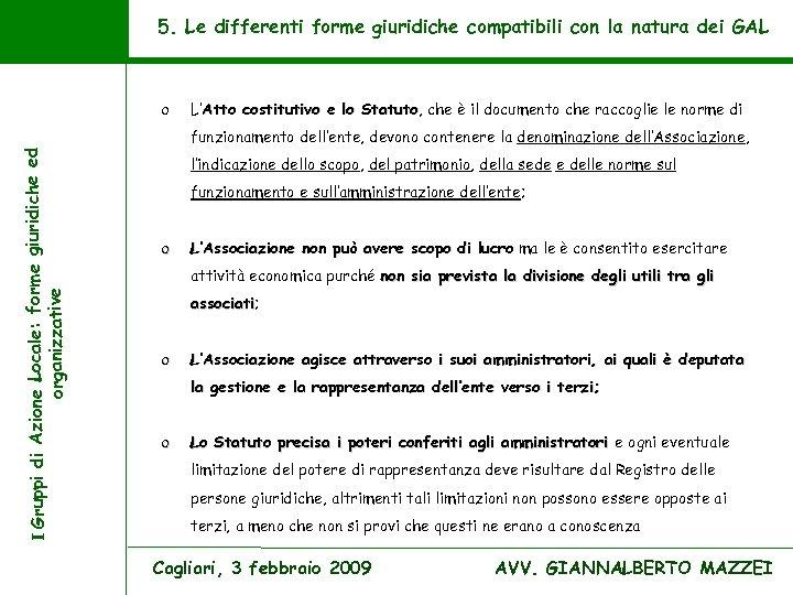 5. Le differenti forme giuridiche compatibili con la natura dei GAL o L'Atto costitutivo