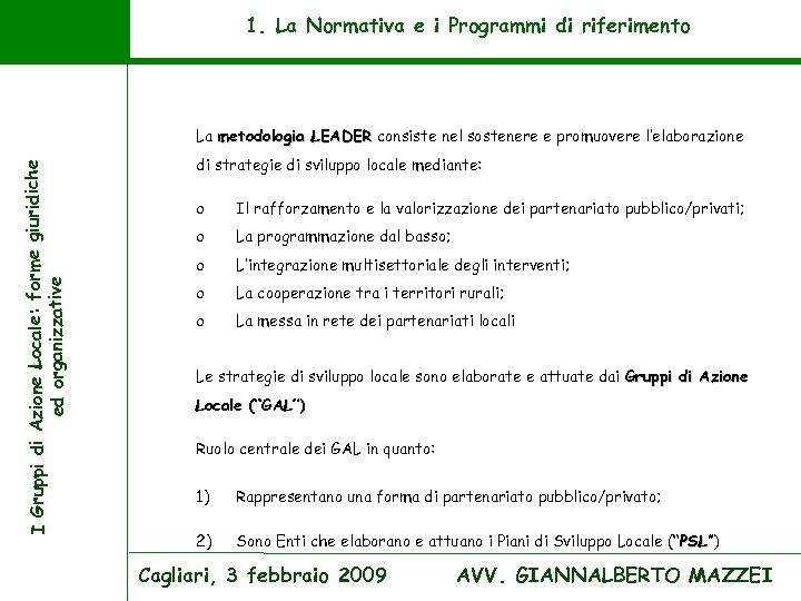 1. La Normativa e i Programmi di riferimento I Gruppi di Azione Locale: forme