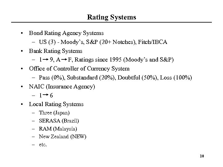 Rating Systems • Bond Rating Agency Systems – US (3) - Moody's, S&P (20+