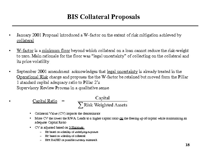 BIS Collateral Proposals • January 2001 Proposal introduced a W-factor on the extent of