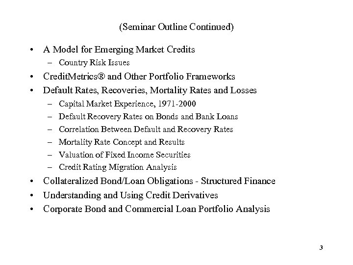 (Seminar Outline Continued) • A Model for Emerging Market Credits – Country Risk Issues