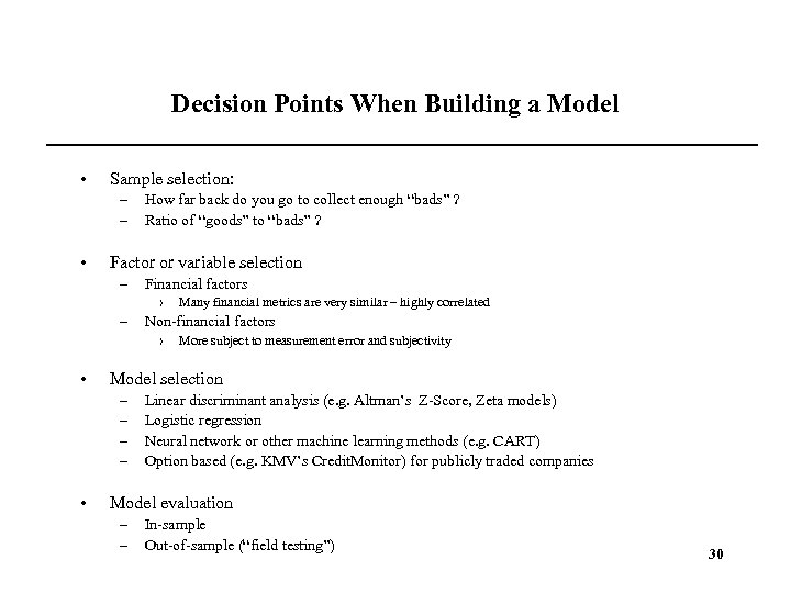 Decision Points When Building a Model • Sample selection: – – • How far