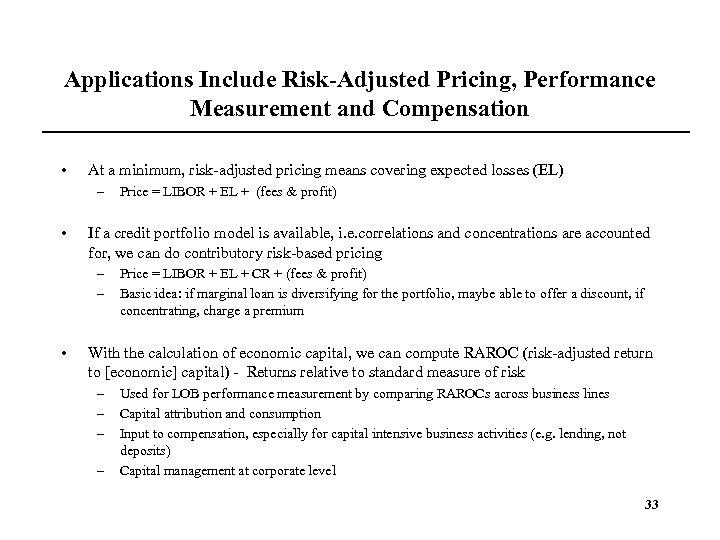 Applications Include Risk-Adjusted Pricing, Performance Measurement and Compensation • At a minimum, risk-adjusted pricing