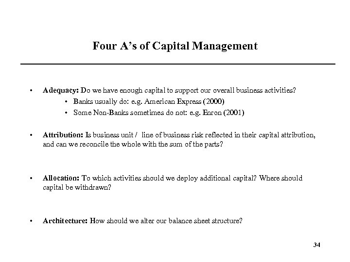 Four A's of Capital Management • Adequacy: Do we have enough capital to support