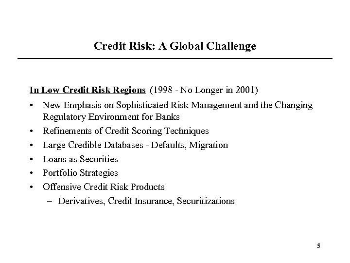 Credit Risk: A Global Challenge In Low Credit Risk Regions (1998 - No Longer