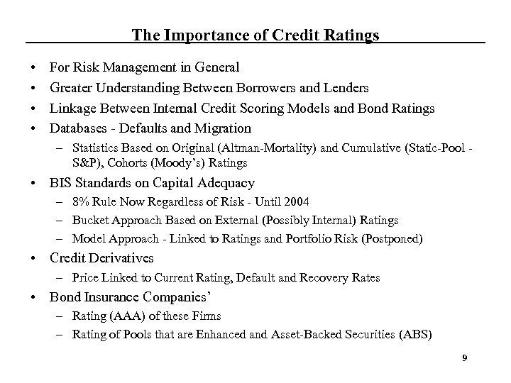 The Importance of Credit Ratings • • For Risk Management in General Greater Understanding