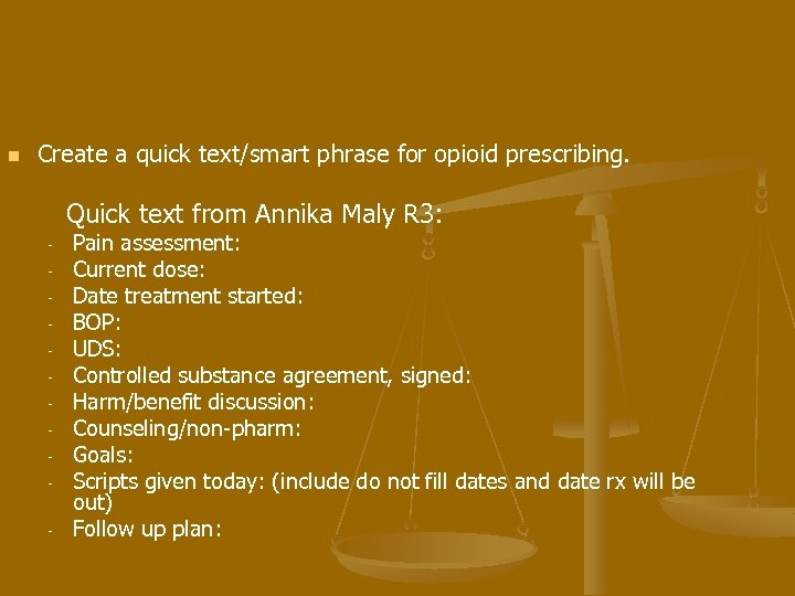 n Create a quick text/smart phrase for opioid prescribing. Quick text from Annika Maly