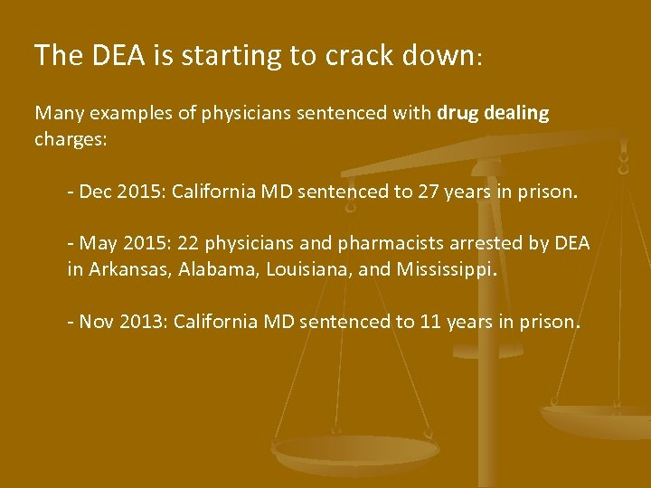 The DEA is starting to crack down: Many examples of physicians sentenced with drug