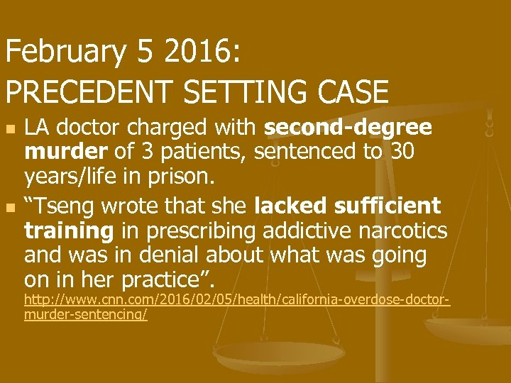 February 5 2016: PRECEDENT SETTING CASE n n LA doctor charged with second-degree murder