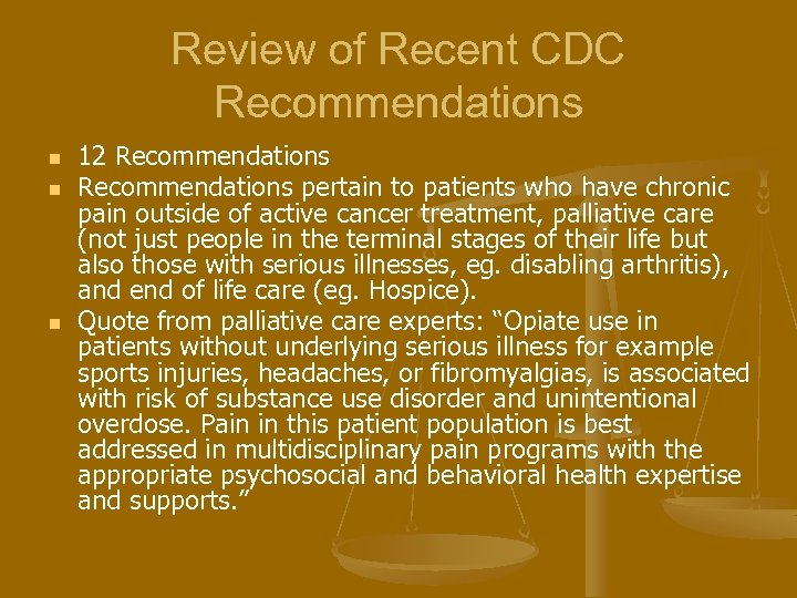 Review of Recent CDC Recommendations n n n 12 Recommendations pertain to patients who