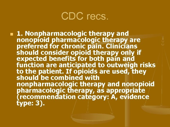 CDC recs. n 1. Nonpharmacologic therapy and nonopioid pharmacologic therapy are preferred for chronic