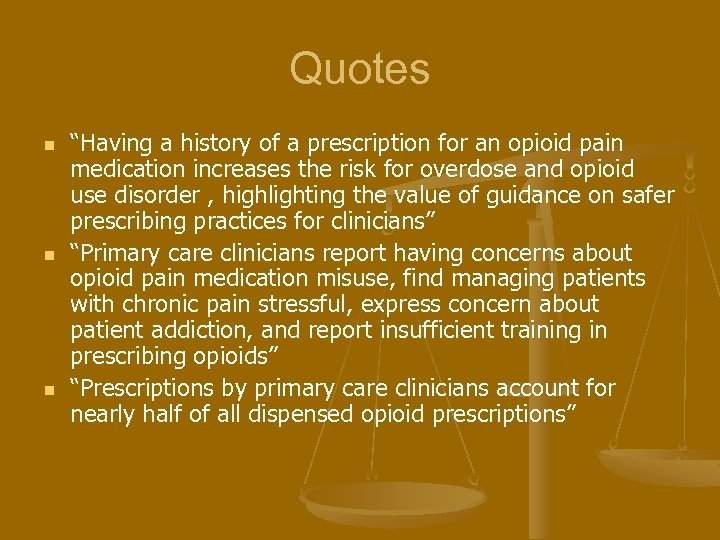 "Quotes n n n ""Having a history of a prescription for an opioid pain"