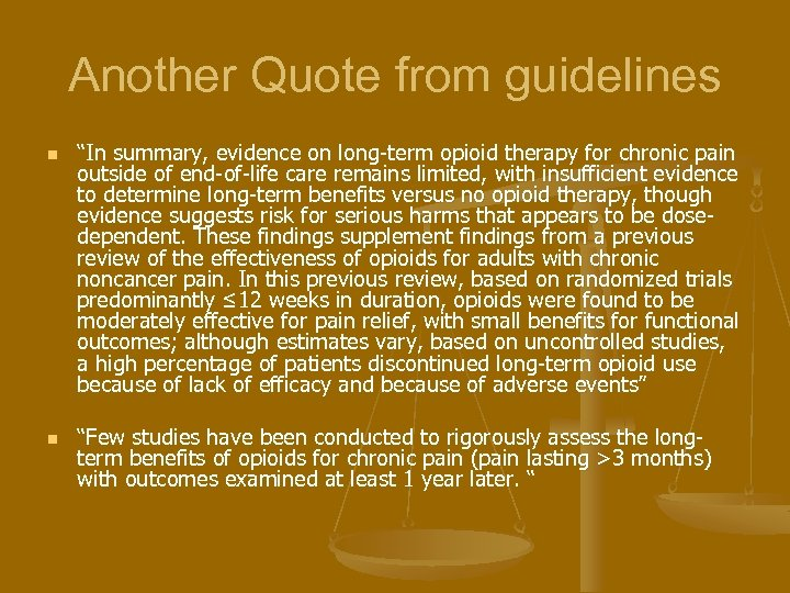 "Another Quote from guidelines n n ""In summary, evidence on long-term opioid therapy for"
