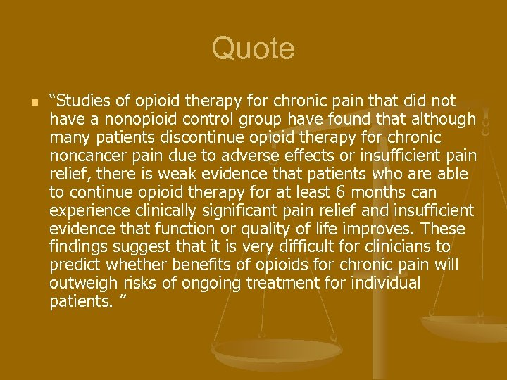 "Quote n ""Studies of opioid therapy for chronic pain that did not have a"