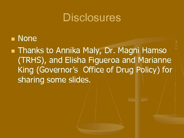 Disclosures n n None Thanks to Annika Maly, Dr. Magni Hamso (TRHS), and Elisha