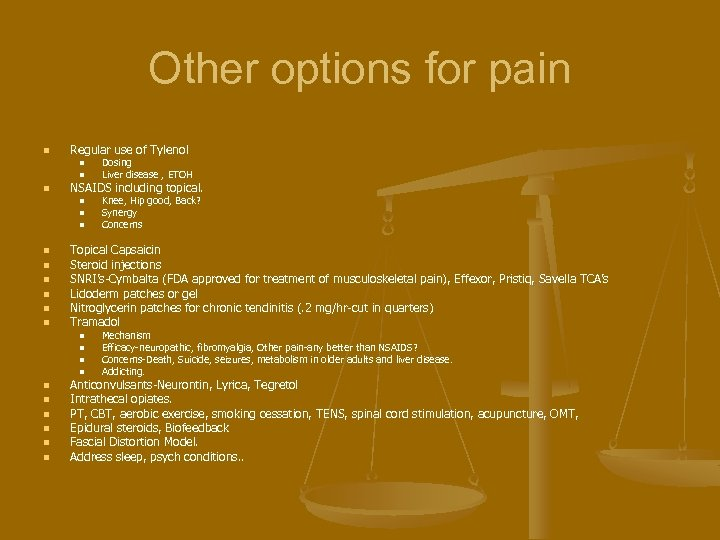 Other options for pain n Regular use of Tylenol n n n NSAIDS including