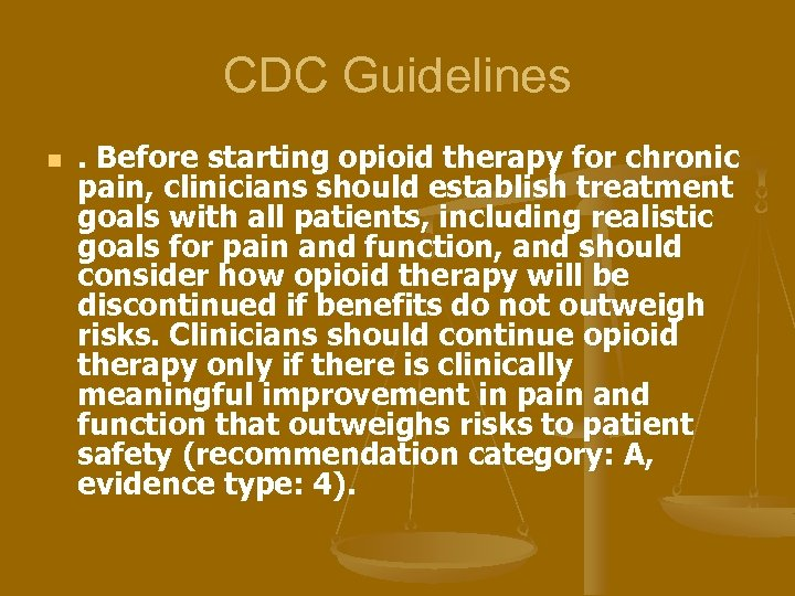 CDC Guidelines n . Before starting opioid therapy for chronic pain, clinicians should establish