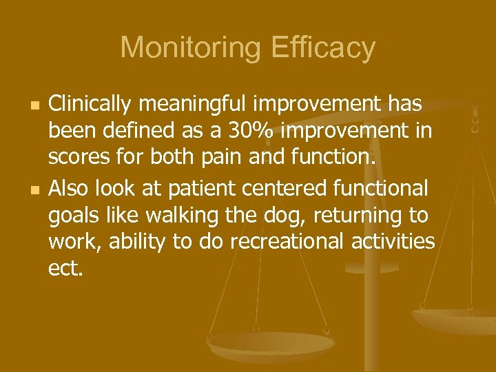Monitoring Efficacy n n Clinically meaningful improvement has been defined as a 30% improvement
