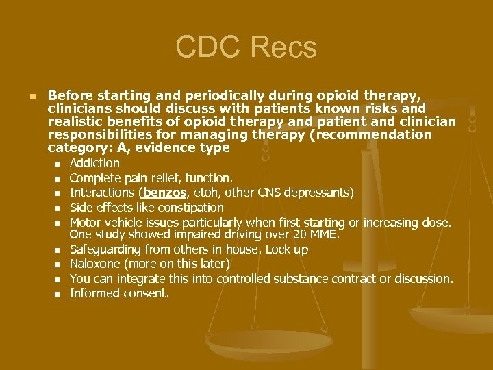 CDC Recs n Before starting and periodically during opioid therapy, clinicians should discuss with