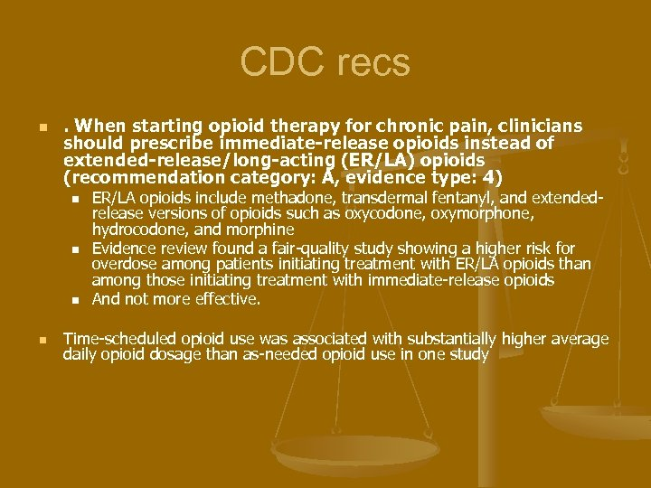 CDC recs n . When starting opioid therapy for chronic pain, clinicians should prescribe