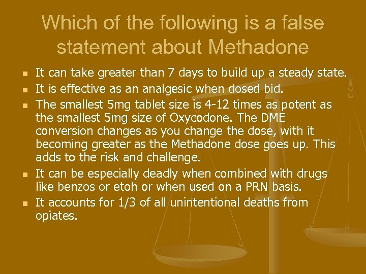 Which of the following is a false statement about Methadone n n n It
