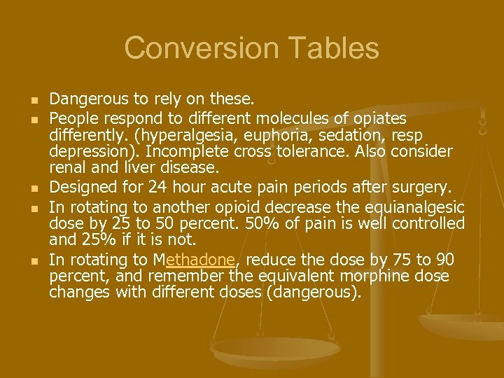 Conversion Tables n n n Dangerous to rely on these. People respond to different