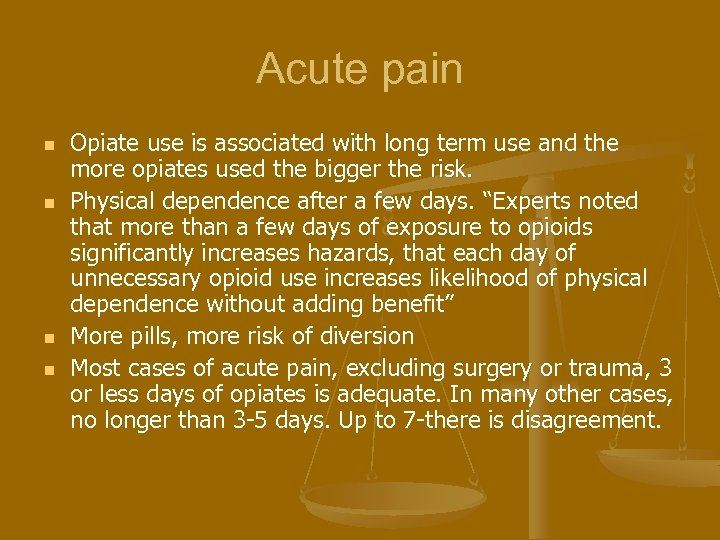 Acute pain n n Opiate use is associated with long term use and the