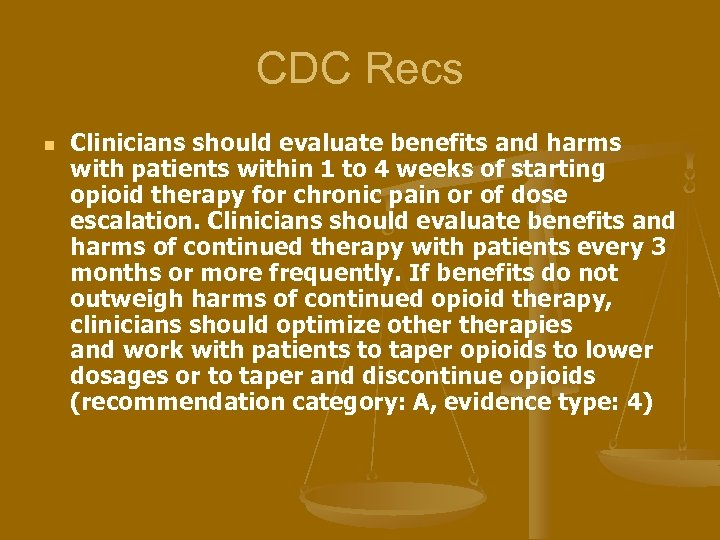 CDC Recs n Clinicians should evaluate benefits and harms with patients within 1 to