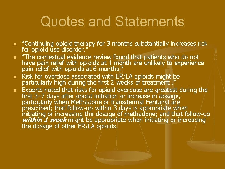 """Quotes and Statements n n """"Continuing opioid therapy for 3 months substantially increases risk"""