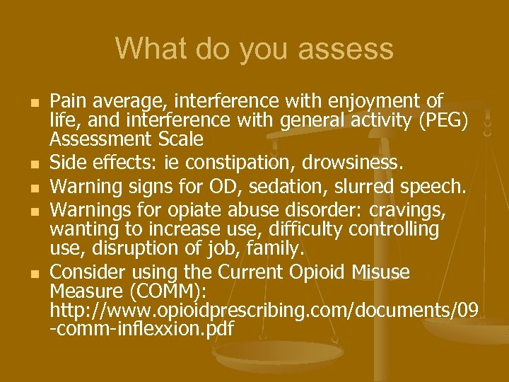 What do you assess n n n Pain average, interference with enjoyment of life,