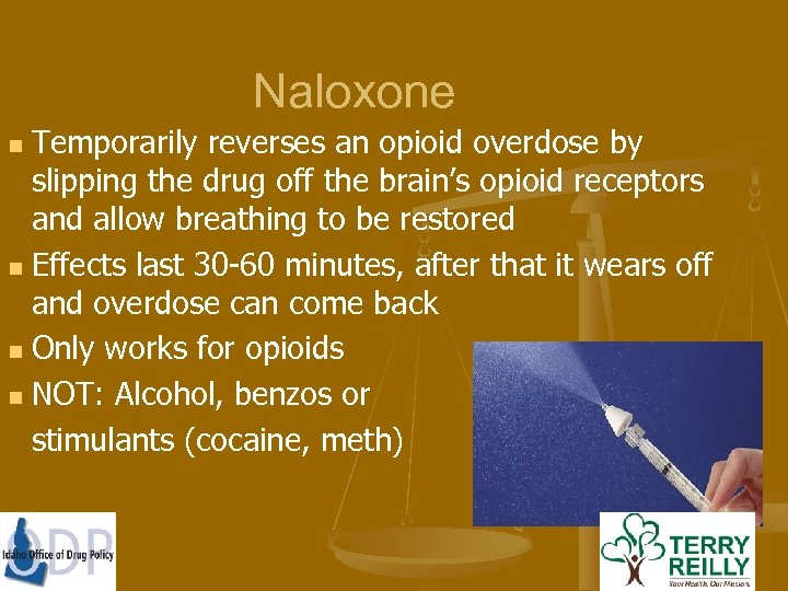 Naloxone Temporarily reverses an opioid overdose by slipping the drug off the brain's opioid