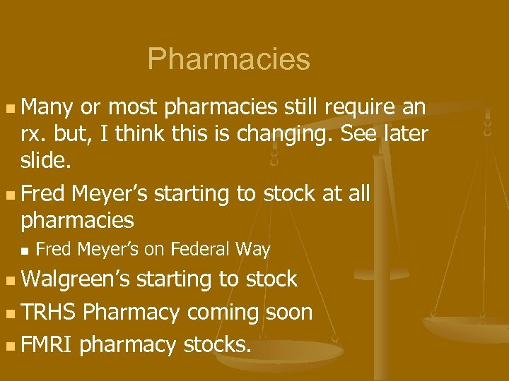 Pharmacies n Many or most pharmacies still require an rx. but, I think this