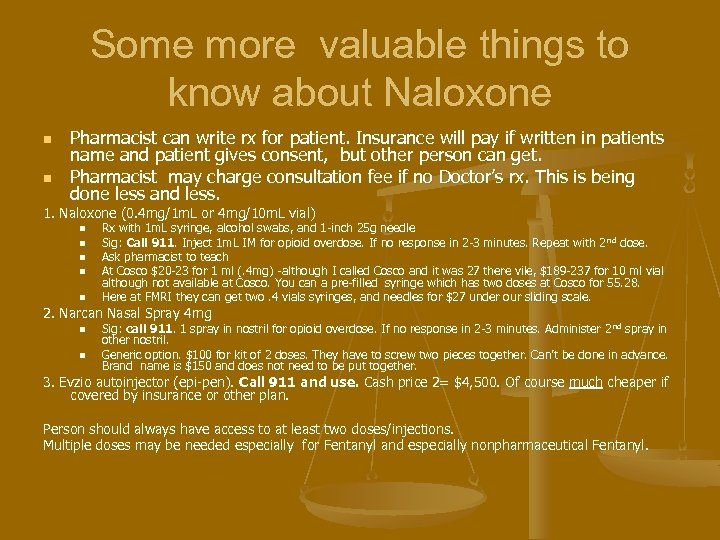 Some more valuable things to know about Naloxone n n Pharmacist can write rx
