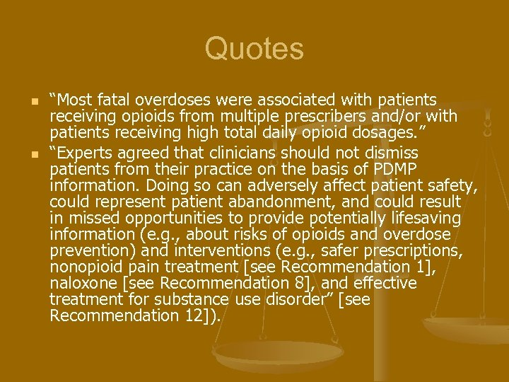 """Quotes n n """"Most fatal overdoses were associated with patients receiving opioids from multiple"""