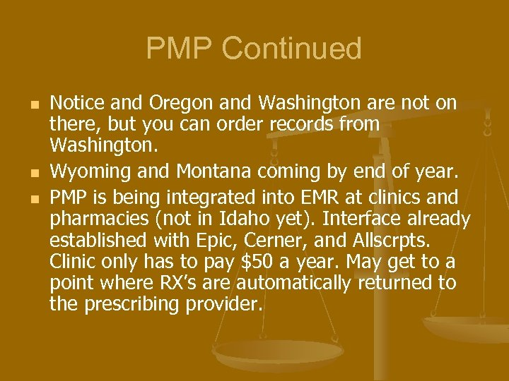 PMP Continued n n n Notice and Oregon and Washington are not on there,