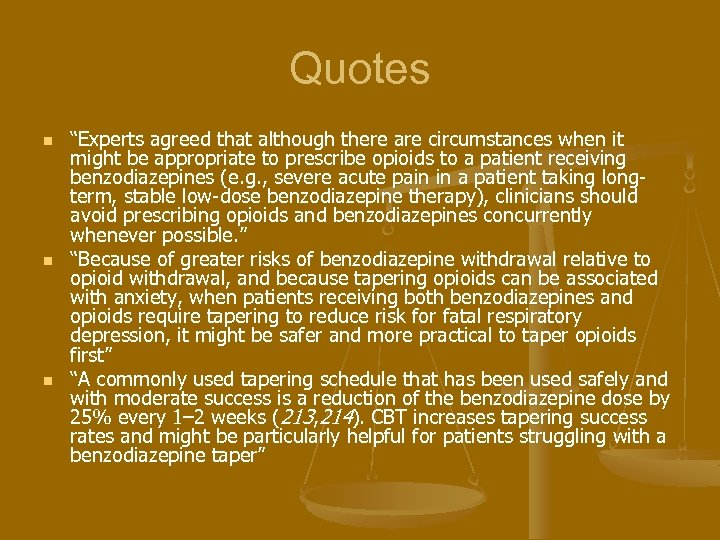"""Quotes n n n """"Experts agreed that although there are circumstances when it might"""