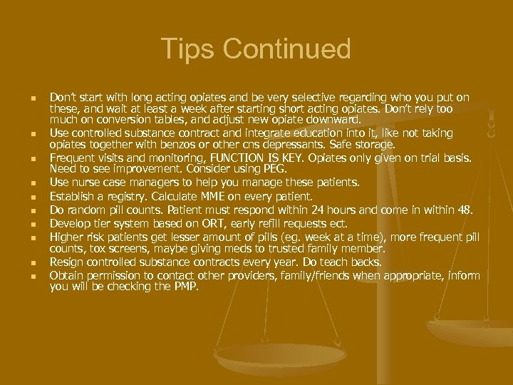 Tips Continued n n n n n Don't start with long acting opiates and