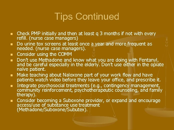 Tips Continued n n n n Check PMP initially and then at least q