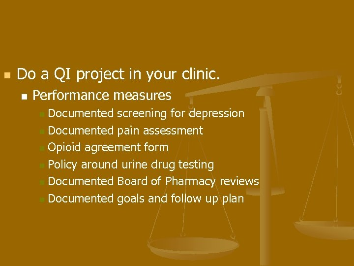 n Do a QI project in your clinic. n Performance measures Documented screening for