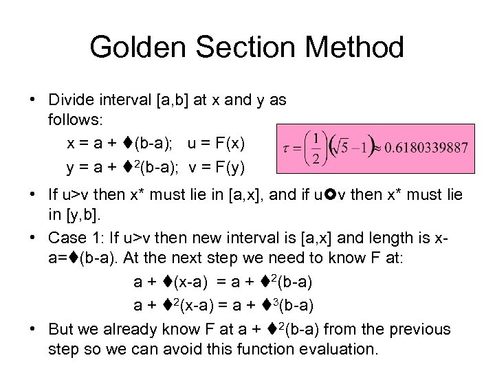 Golden Section Method • Divide interval [a, b] at x and y as follows: