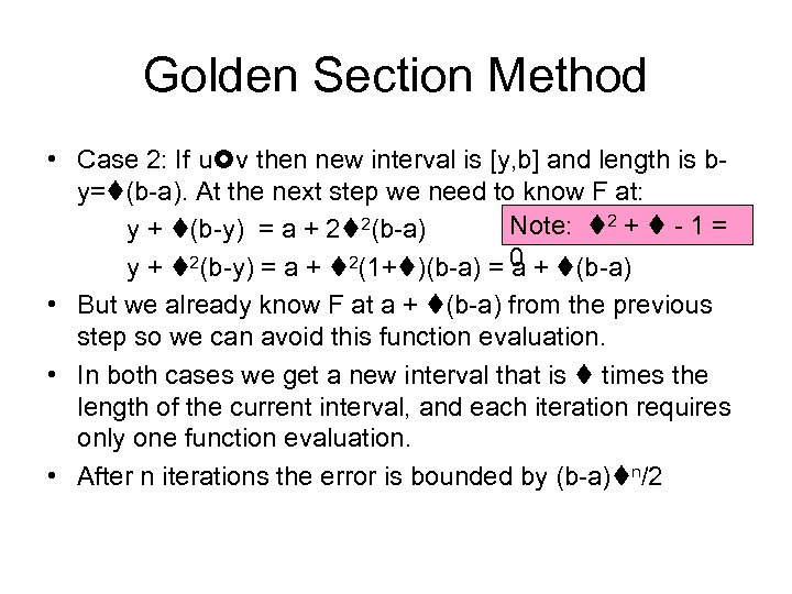 Golden Section Method • Case 2: If u v then new interval is [y,