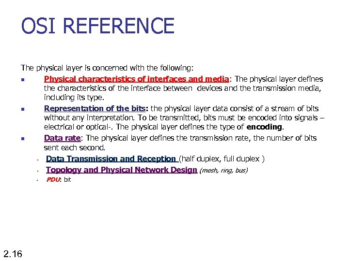 OSI REFERENCE The physical layer is concerned with the following: n Physical characteristics of