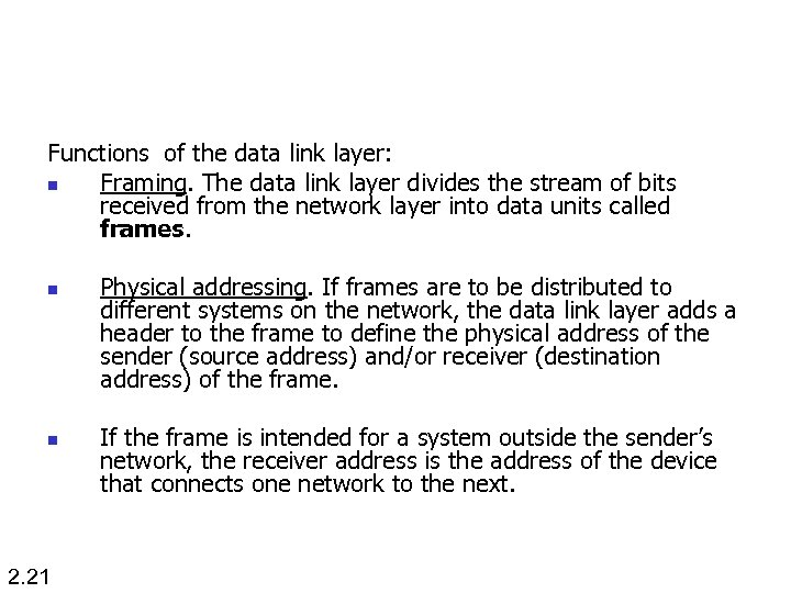 Functions of the data link layer: n Framing. The data link layer divides the