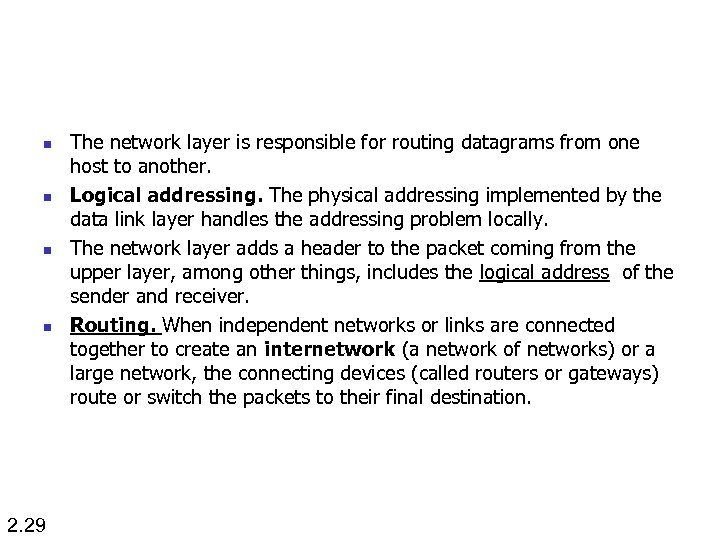 n n 2. 29 The network layer is responsible for routing datagrams from one