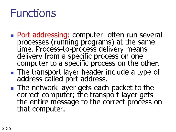 Functions n n n 2. 35 Port addressing: computer often run several processes (running