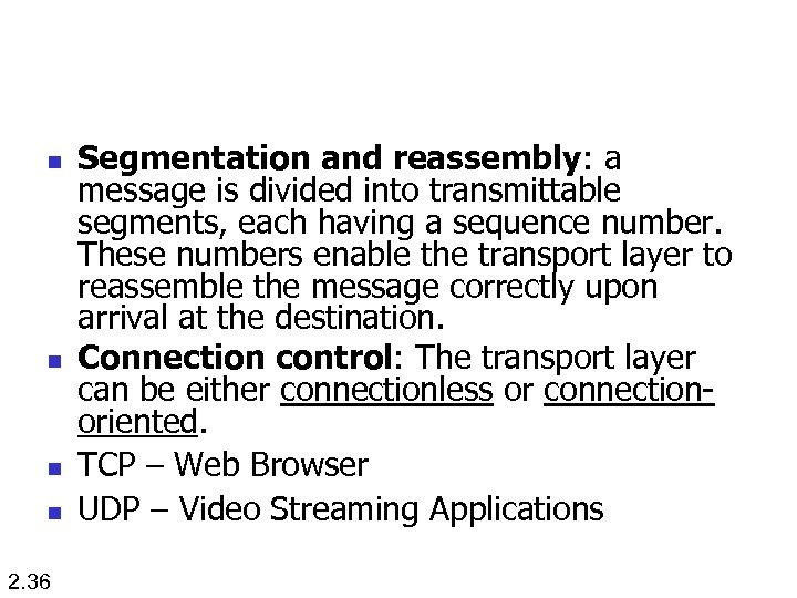 n n 2. 36 Segmentation and reassembly: a message is divided into transmittable segments,